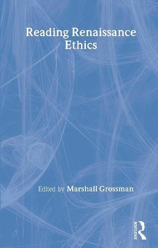 Reading Renaissance Ethics (Paperback)