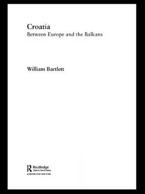 Croatia: Between Europe and the Balkans - Postcommunist States and Nations (Paperback)