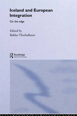 Iceland and European Integration: On the Edge - Europe and the Nation State (Paperback)