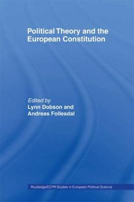 Political Theory and the European Constitution - Routledge/ECPR Studies in European Political Science (Paperback)
