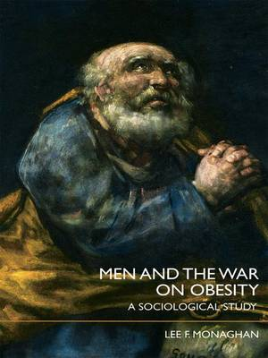 Men and the War on Obesity: A Sociological Study (Hardback)