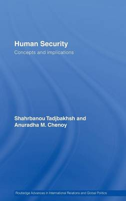 Human Security: Concepts and implications - Routledge Advances in International Relations and Global Politics (Hardback)