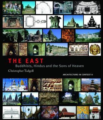The East: Buddhists, Hindus and the Sons of Heaven (Hardback)