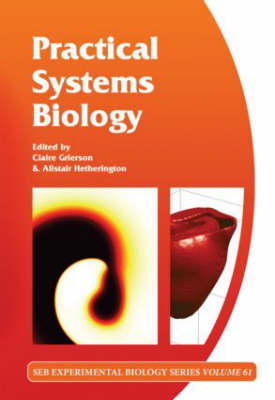 Practical Systems Biology: Volume 61 - Society for Experimental Biology (Hardback)