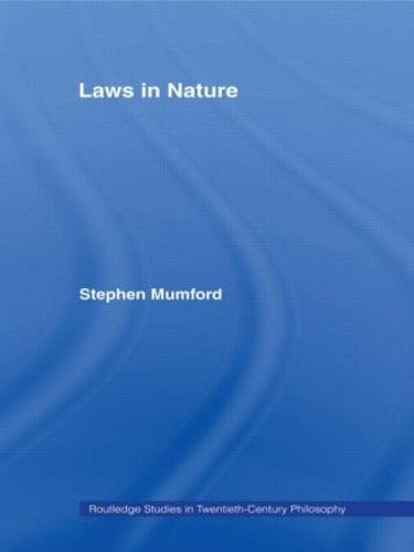 Laws in Nature - Routledge Studies in Twentieth-Century Philosophy (Paperback)