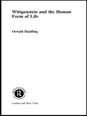 Wittgenstein and the Human Form of Life (Paperback)