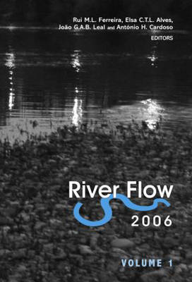 River Flow 2006, Two Volume Set: Proceedings of the International Conference on Fluvial Hydraulics, Lisbon, Portugal, 6-8 September 2006
