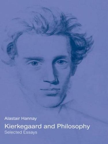 Kierkegaard and Philosophy: Selected Essays (Paperback)