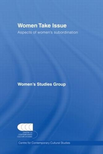 Women Take Issue: Aspects of Women's Subordination (Hardback)