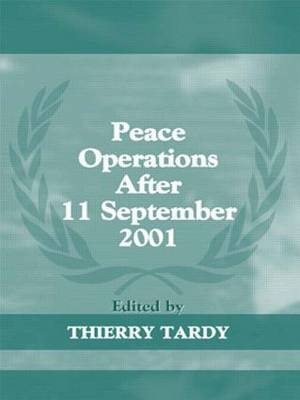 Peace Operations After 11 September 2001 - Cass Series on Peacekeeping (Paperback)