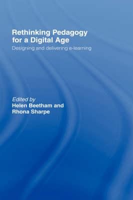 Rethinking Pedagogy for a Digital Age: Designing and Delivering E-learning (Hardback)