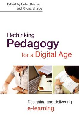 Rethinking Pedagogy for a Digital Age: Designing and Delivering E-learning (Paperback)