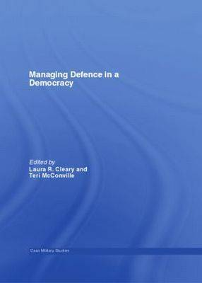 Managing Defence in a Democracy - Cass Military Studies (Paperback)