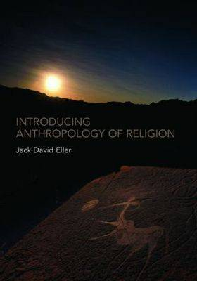 Introducing Anthropology of Religion: Culture to the Ultimate (Paperback)
