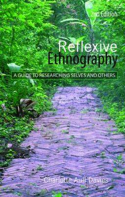 Reflexive Ethnography: A Guide to Researching Selves and Others - The ASA Research Methods (Paperback)
