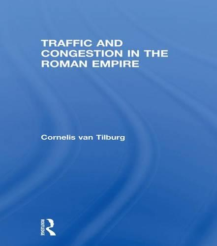 Traffic and Congestion in the Roman Empire (Hardback)