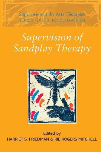 Supervision of Sandplay Therapy - Supervision in the Arts Therapies (Paperback)