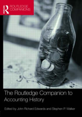 The Routledge Companion to Accounting History - Routledge Companions in Business, Management and Accounting (Hardback)