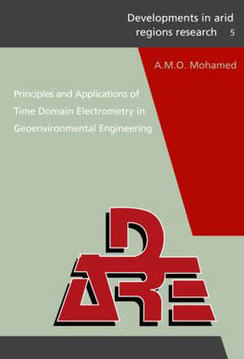 Principles and Applications of Time Domain Electrometry in Geoenvironmental Engineering (Hardback)