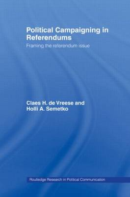 Political Campaigning in Referendums: Framing the Referendum Issue (Paperback)
