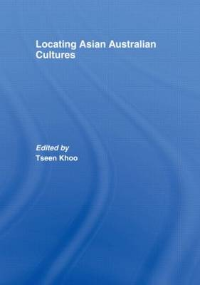 Locating Asian Australian Cultures (Hardback)