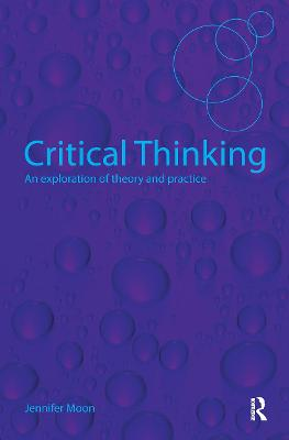 Critical Thinking: An Exploration of Theory and Practice (Paperback)