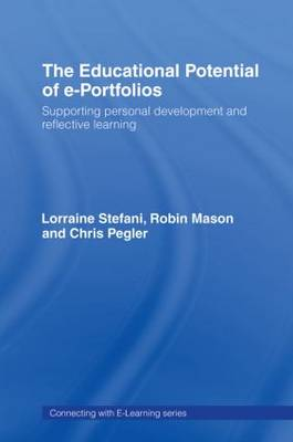 The Educational Potential of e-Portfolios: Supporting Personal Development and Reflective Learning - Connecting with E-learning (Hardback)