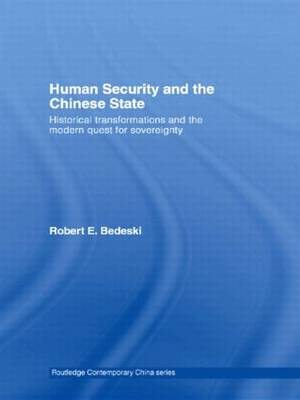 Human Security and the Chinese State: Historical Transformations and the Modern Quest for Sovereignty - Routledge Contemporary China Series (Hardback)