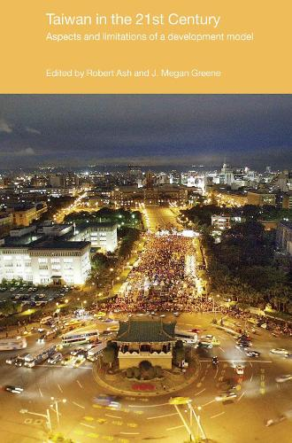 Taiwan in the 21st Century: Aspects and Limitations of a Development Model - Politics in Asia (Hardback)