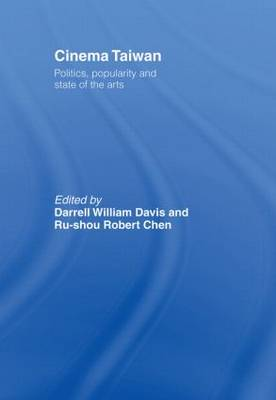 Cinema Taiwan: Politics, Popularity and State of the Arts (Hardback)
