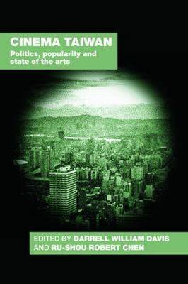 Cinema Taiwan: Politics, Popularity and State of the Arts (Paperback)