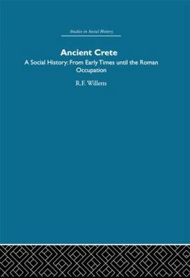 Ancient Crete: From Early Times Until the Roman Occupation (Hardback)