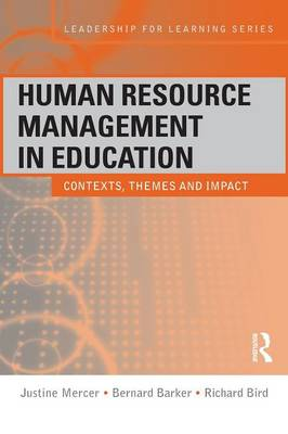 Human Resource Management in Education: Contexts, Themes and Impact - Leadership for Learning Series (Paperback)