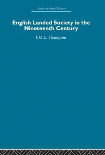 English Landed Society in the Nineteenth Century (Hardback)