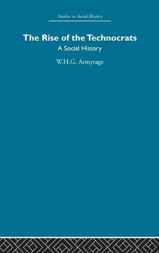 The Rise of the Technocrats: A Social History (Hardback)