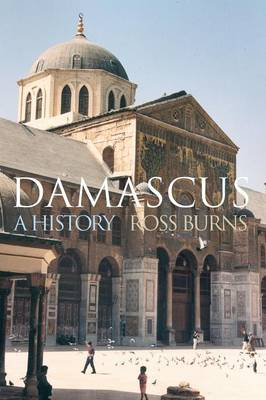 Damascus: A History - Cities of the Ancient World (Paperback)