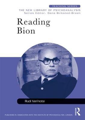 Reading Bion - New Library of Psychoanalysis Teaching Series (Paperback)