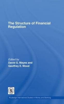 The Structure of Financial Regulation - Routledge International Studies in Money and Banking (Hardback)