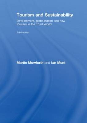 Tourism and Sustainability: Development, Globalisation and New Tourism in the Third World (Hardback)