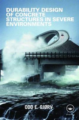 Durability Design of Concrete Structures in Severe Environments (Hardback)