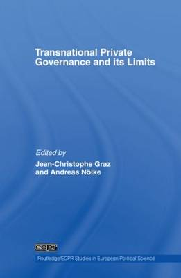 Transnational Private Governance and its Limits - Routledge/ECPR Studies in European Political Science (Hardback)