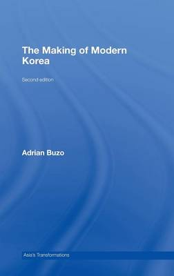 The Making of Modern Korea - Asia's Transformations (Hardback)