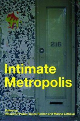 Intimate Metropolis: Urban Subjects in the Modern City (Paperback)
