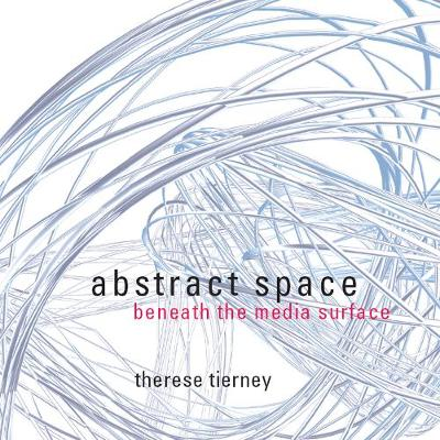 Abstract Space: Beneath the Media Surface (Hardback)