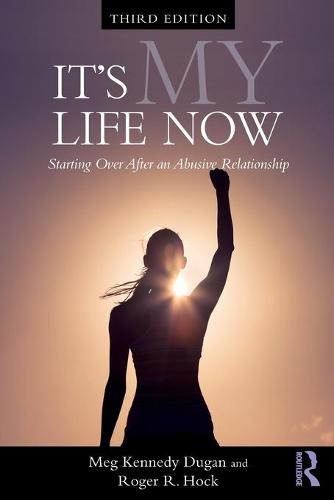 It's My Life Now: Starting Over After an Abusive Relationship (Paperback)