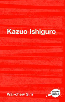 Kazuo Ishiguro - Routledge Guides to Literature (Paperback)