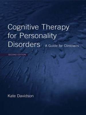 Cognitive Therapy for Personality Disorders: A Guide for Clinicians (Paperback)