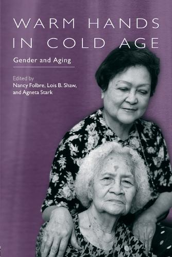 Warm Hands in Cold Age: Gender and Aging (Paperback)
