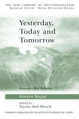 Yesterday, Today and Tomorrow - New Library of Psychoanalysis (Paperback)