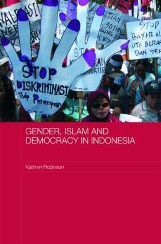 Gender, Islam and Democracy in Indonesia (Hardback)